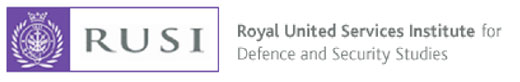 ROYAL UNITED SERVICES INSTITUTE FOR DEFENCE AND SECURITY STUDIES
